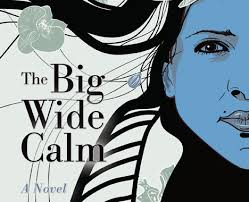 The Big Wide Calm